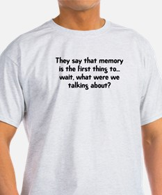 They Say That Memory Is The F T-Shirt