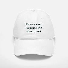 No One ever suspects the shor Baseball Baseball Cap