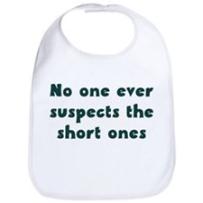 No One ever suspects the shor Bib