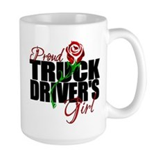 Be Proud - Truck Driver's Girl Mug