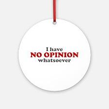 No Opinion Ornament (Round)