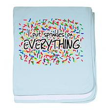 I Put Sprinkles on Everything baby blanket
