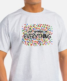 I Put Sprinkles on Everything T-Shirt
