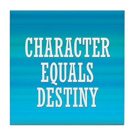 Character Equals Destiny Tile Coaster