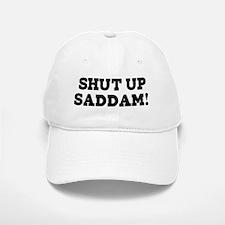 Shut Up Saddam Baseball Baseball Cap