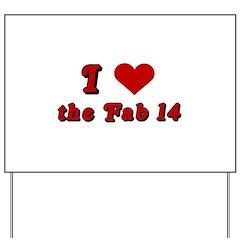 I <3 the Fab 14 Yard Sign