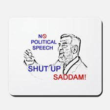 Shut Up Saddam Mousepad