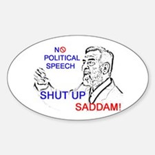 Shut Up Saddam Oval Decal