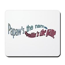 PAPAW,S THE NAME Mousepad