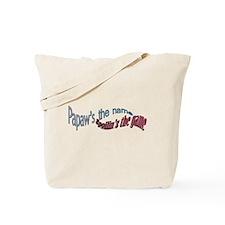 PAPAW,S THE NAME Tote Bag