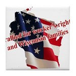 WI Familes & Workers Rights D Tile Coaster
