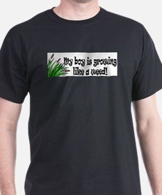 My boy is growing like a weed Black T-Shirt