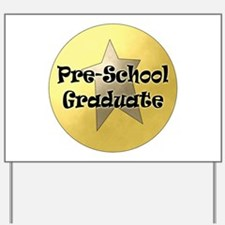 Pre-School Graduation Yard Sign