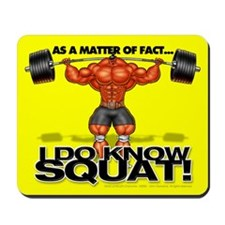 I DO KNOW SQUAT! 2 - Mousepad