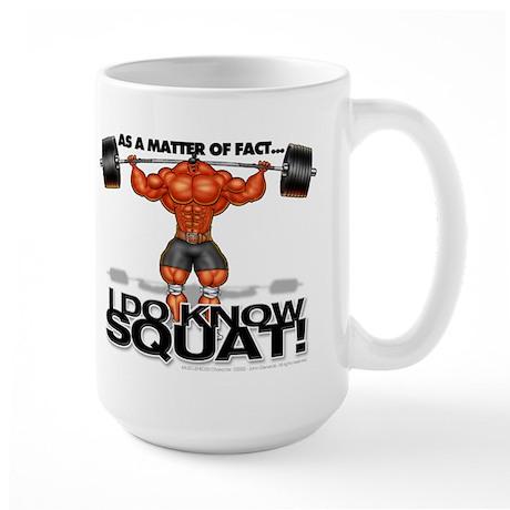 I DO KNOW SQUAT! - Large Mug