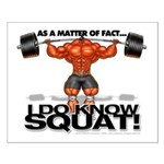 I DO Know Squat! - Small Poster