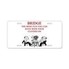 duplicate bridge player joke Aluminum License Plat