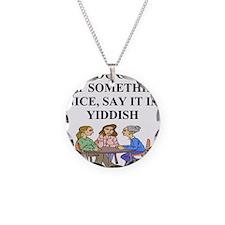 jewish yiddish wisdom Necklace