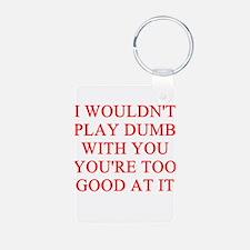 playing dumb Keychains