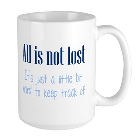 All is not Lost Large Mug