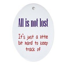 All is not Lost Ornament (Oval)