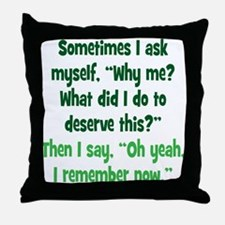 Why me? Throw Pillow