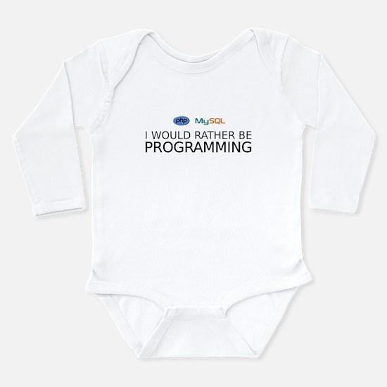 I'd rather be programming Long Sleeve Infant Bodys