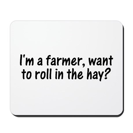 I'm a farmer, what to roll in Mousepad