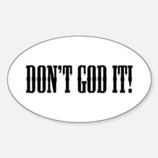 DON'T GOD IT! Decal