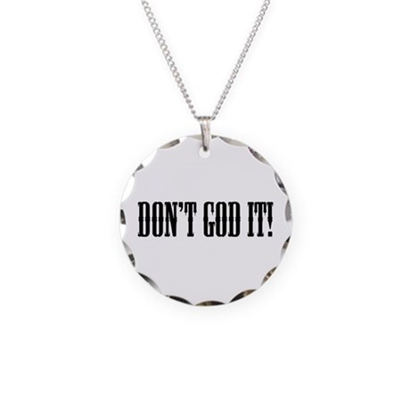 DON'T GOD IT! Necklace Circle Charm