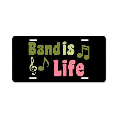 Band is Life Aluminum License Plate
