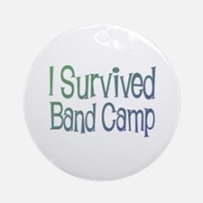 I Survived Band Camp Ornament (Round)