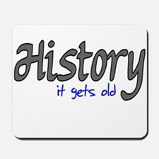 History It Gets Old Anti-Soci Mousepad