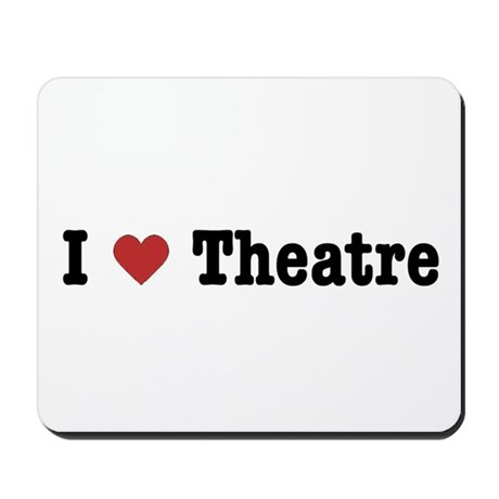 I Love Theatre Mousepad