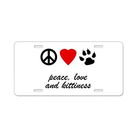 Peace Love and Kittiness Aluminum License Plate
