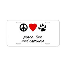 Peace, Love and Cattiness Aluminum License Plate