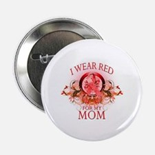 """I Wear Red For My Mom (floral) 2.25"""" Button"""