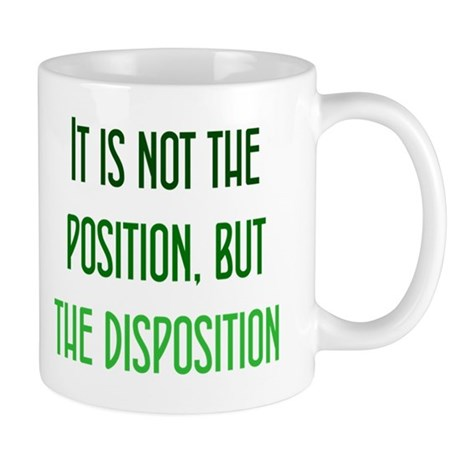 Disposition, not Position Mug