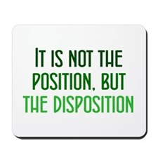 Disposition, not Position Mousepad