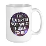 the future is not what it use Large Mug