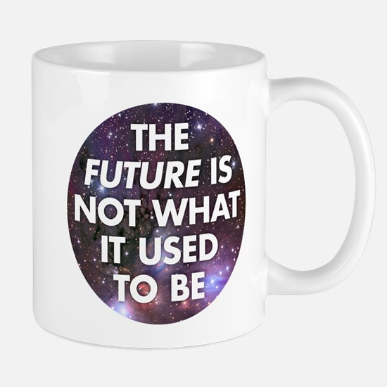 the future is not what it use Mug