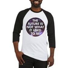 the future is not what it use Baseball Jersey