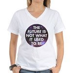 the future is not what it use Women's V-Neck T-Shi