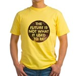 the future is not what it use Yellow T-Shirt