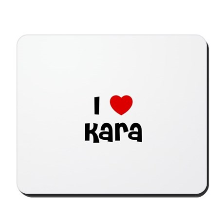 I * Kara Mousepad