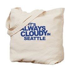 Always Cloudy in Seattle Tote Bag