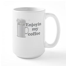 Enjoyin My Coffee Mug