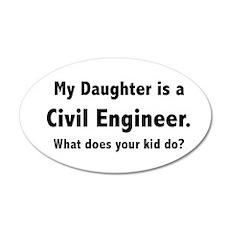 Civil Engineer Daughter 22x14 Oval Wall Peel