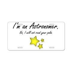 I'm an Astronomer (stars) Aluminum License Plate