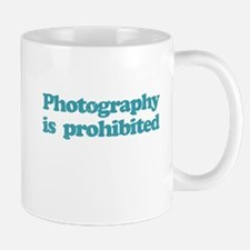 Photography Prohibited Mug